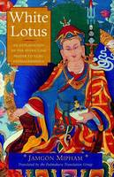 White Lotus: An Explanation of the Seven-line Prayer to Guru Padmasambhava (Paperback)