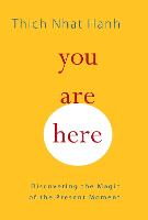 You Are Here: Discovering the Magic of the Present Moment (Paperback)