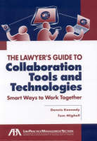 The Lawyer's Guide to Collaboration Tools and Technologies: Smart Ways to Work Together (Paperback)
