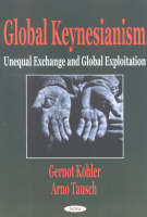 Global Keynesianism: Unequal Exchange & Global Exploration (Paperback)