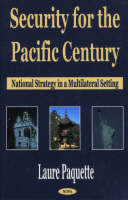 Security for the Pacific Century: National Strategy in a Multilateral Setting (Hardback)