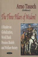 Three Pillars of Wisdom?: A Reader on Globalization, World Bank Pension Models and Welfare Society (Hardback)