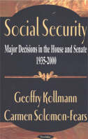 Social Security: Major Decisions in the House & Senate 1935-2000 (Hardback)