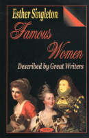 Famous Women: Described by Great Writers (Hardback)
