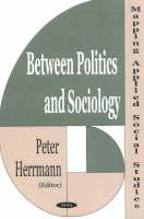 Between Politics and Sociology: Mapping Applied Social Studies (Hardback)