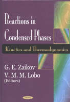 Reactions in Condensed Phases: Kinetics & Thermodynamics (Hardback)