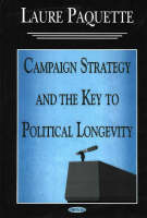 Campaign Strategy & the Key to Political Longevity (Paperback)