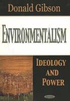Environmentalism: Ideology & Power (Paperback)