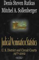Judicial Nomination Statistics: US District & Circuit Courts 1977-2002 (Paperback)