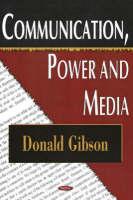 Communication, Power & Media (Hardback)