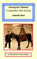 Among the Tibetans - Equestrian Travel Classics (Paperback)