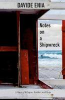 Notes On A Shipwreck: A Story of Refugees, Borders, and Hope (Paperback)