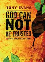 God Can not be Trusted: And Five Other Lies of Satan - Lifechange Books (Hardback)
