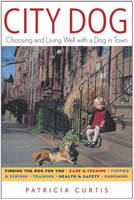 City Dog: Choosing and Living Well with a Dog in Town (Paperback)