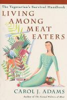 Living Among Meat Eaters: The Vegetarian's Survival Handbook (Paperback)