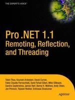 Pro .NET 1.1 Remoting, Reflection, and Threading (Hardback)