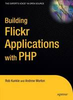 Building Flickr Applications with PHP (Hardback)