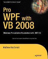 Pro WPF with VB 2008: Windows Presentation Foundation with .NET 3.5 (Paperback)