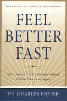 Feel Better Faster: Overcoming the Emotional Fallout of Your Illness or Injury (Hardback)