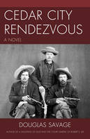 Cedar City Rendezvous: A Novel (Paperback)