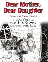 Dear Mother, Dear Daughter: Poems for Young People (Paperback)