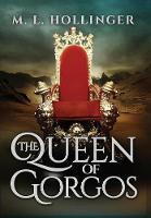 Queen of Gorgos (Hardback)