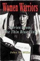 Women Warriors: Stories from the Thin Blue Line (Paperback)