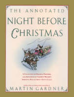The Annotated Night Before Christmas: A Collection Of Sequels, Parodies, And Imitations Of Clement Moore's Immortal Ballad About Santa Claus (Hardback)