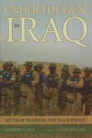 Under The Gun In Iraq (Hardback)