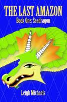 The LAST AMAZON - Book One: Seadragon (Paperback)