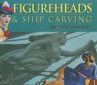Figureheads and Ship Carvings (Hardback)