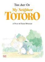 The Art of My Neighbor Totoro - The Art of My Neighbor Totoro (Hardback)