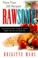 Rawsome: Maximizing Healthy, Energy, and Culinary Delight with the Raw Foods Diet (Paperback)
