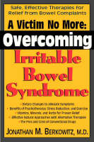 A Victim No More: Overcoming Irritable Bowel Syndrome (Paperback)