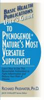 User's Guide to Pycnogenol: Nature's Most Versatile Supplement (Paperback)