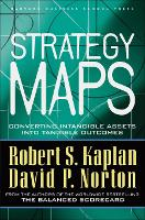 Strategy Maps: Converting Intangible Assets into Tangible Outcomes (Hardback)