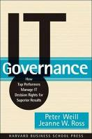 IT Governance: How Top Performers Manage IT Decision Rights for Superior Results (Hardback)