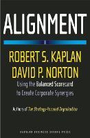 Alignment: Using the Balanced Scorecard to Create Corporate Synergies (Hardback)