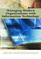 Managing Modern Organizations with Information Technology: IRMA 2005 Proceedings (Hardback)
