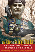 Voice of Rolling Thunder: A Medicine Man's Wisdom for Walking the Red Road (Paperback)