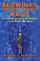 Beowulf's Ecstatic Trance Magic: Accessing the Archaic Powers of the Universal Mind (Paperback)