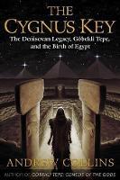 The Cygnus Key: The Denisovan Legacy, Goebekli Tepe, and the Birth of Egypt (Paperback)