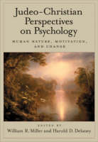 Judeo-Christian Perspectives on Psychology: Human Nature, Motivation, and Change (Hardback)