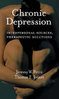 Chronic Depression: Interpersonal Sources, Therapeutic Solutions (Hardback)
