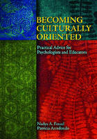 Becoming Culturally Oriented: Practical Advice for Psychologists and Educators (Hardback)