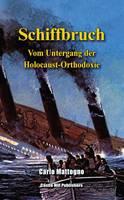 Schiffbruch: Vom Untergang der Holocaust-Orthodoxie (Paperback)