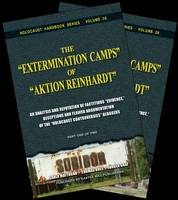 "The ""Extermination Camps"" of ""Aktion Reinhardt"": An Analysis and Refutation of Factitious ""Evidence,"" Deceptions and Flawed Argumentation of the ""Holocaust Controversies"" Bloggers - Holocaust Handbook 28 (Paperback)"
