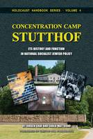 Concentration Camp Stutthof: Its History and Function in National Socialist Jewish Policy - Holocaust Handbook 4 (Paperback)