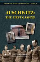 Auschwitz: The First Gassing: Rumor and Reality - Holocaust Handbook 20 (Paperback)