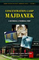 Concentration Camp Majdanek: A Historical and Technical Study - Holocaust Handbook S. 5 (Paperback)